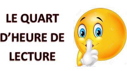 QUART D HEURE LECTURE.JPG